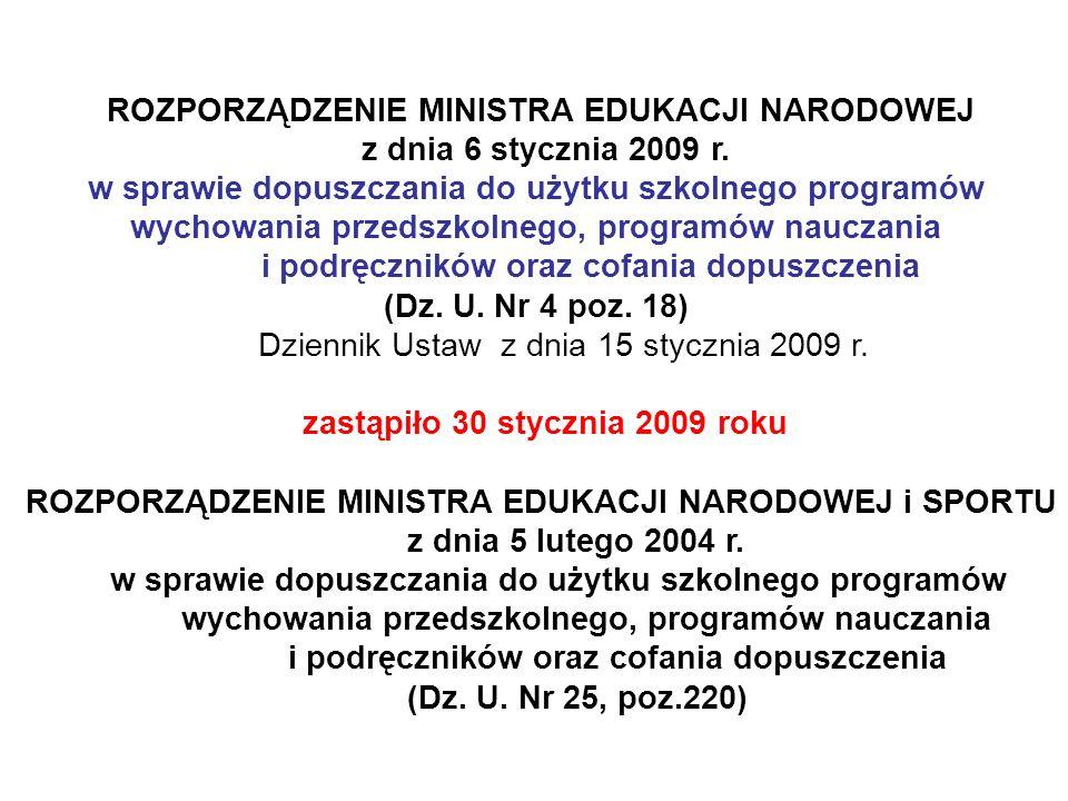 ROZPORZĄDZENIE MINISTRA EDUKACJI NARODOWEJ z dnia 6 stycznia 2009 r. w sprawie dopuszczania do użytku szkolnego programów wychowania przedszkolnego, p