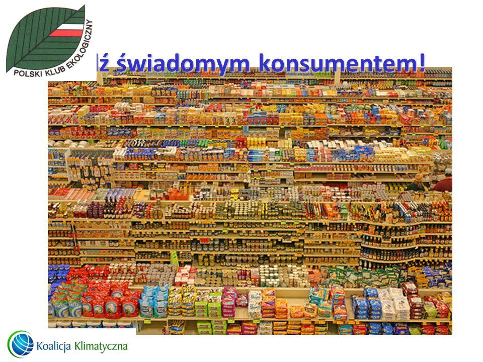 Bądź świadomym konsumentem!