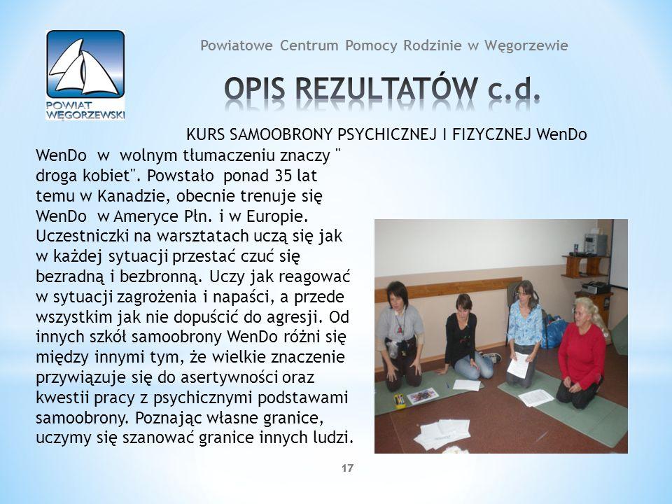 17 Powiatowe Centrum Pomocy Rodzinie w Węgorzewie KURS SAMOOBRONY PSYCHICZNEJ I FIZYCZNEJ WenDo WenDo w wolnym tłumaczeniu znaczy