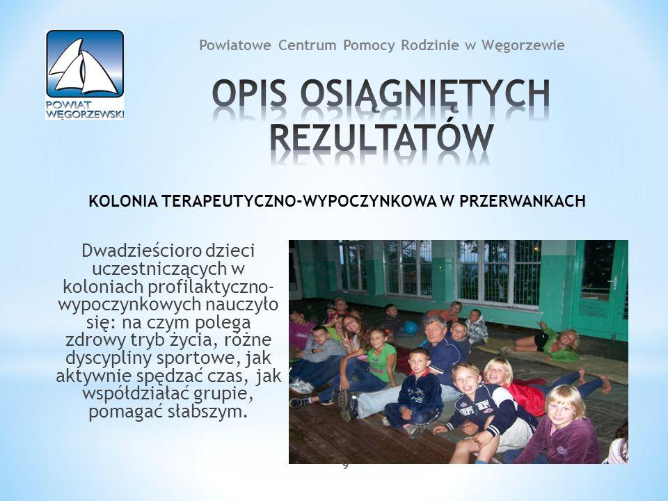 999999 Dwadzieścioro dzieci uczestniczących w koloniach profilaktyczno- wypoczynkowych nauczyło się: na czym polega zdrowy tryb życia, różne dyscyplin