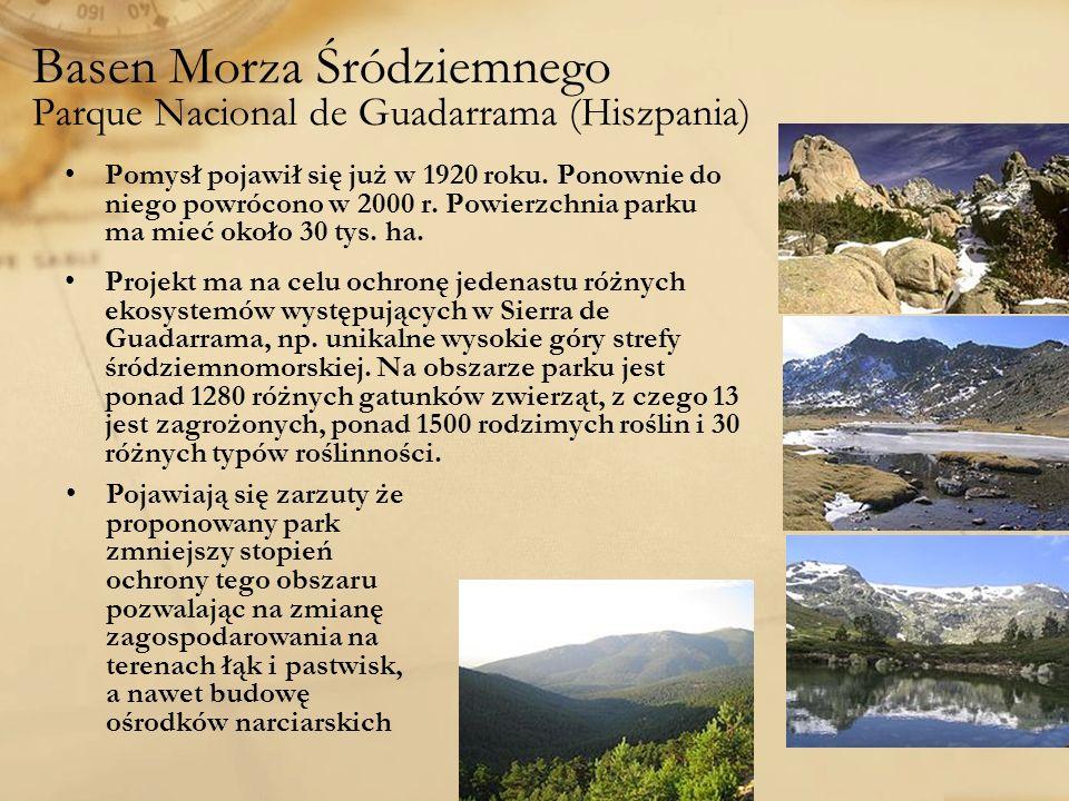 Basen Morza Śródziemnego Parque Nacional de Guadarrama (Hiszpania) Pomysł pojawił się już w 1920 roku. Ponownie do niego powrócono w 2000 r. Powierzch