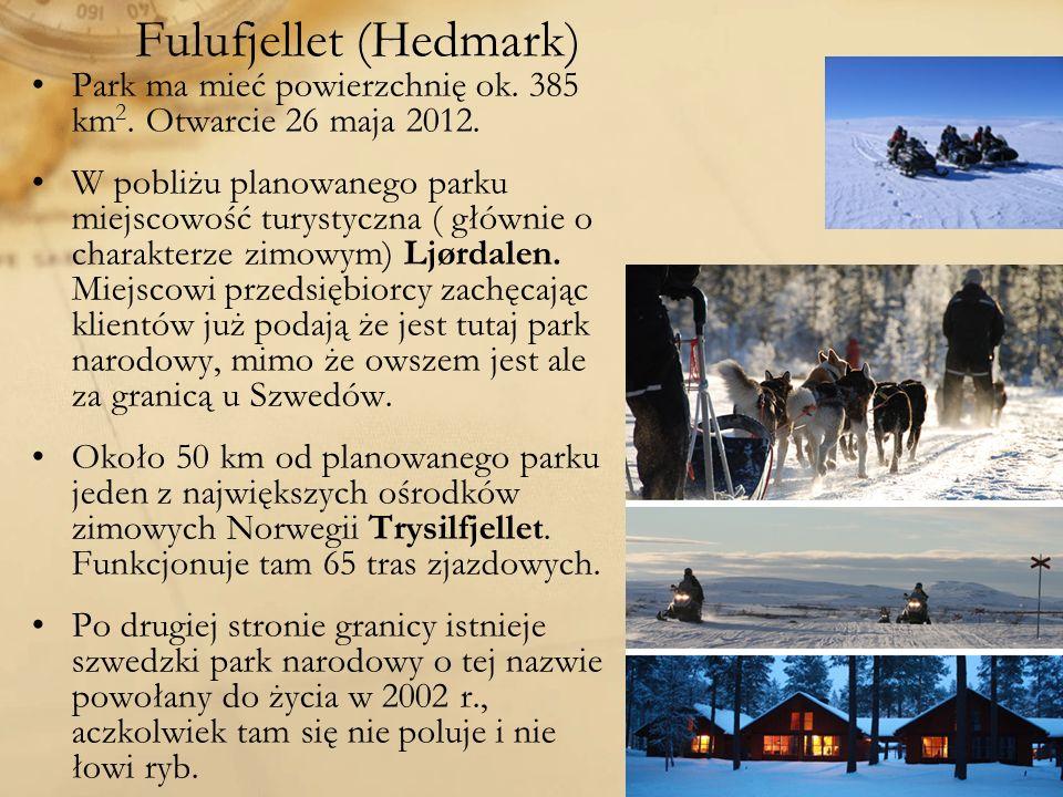 Fulufjellet (Hedmark) Park ma mieć powierzchnię ok. 385 km 2. Otwarcie 26 maja 2012. W pobliżu planowanego parku miejscowość turystyczna ( głównie o c
