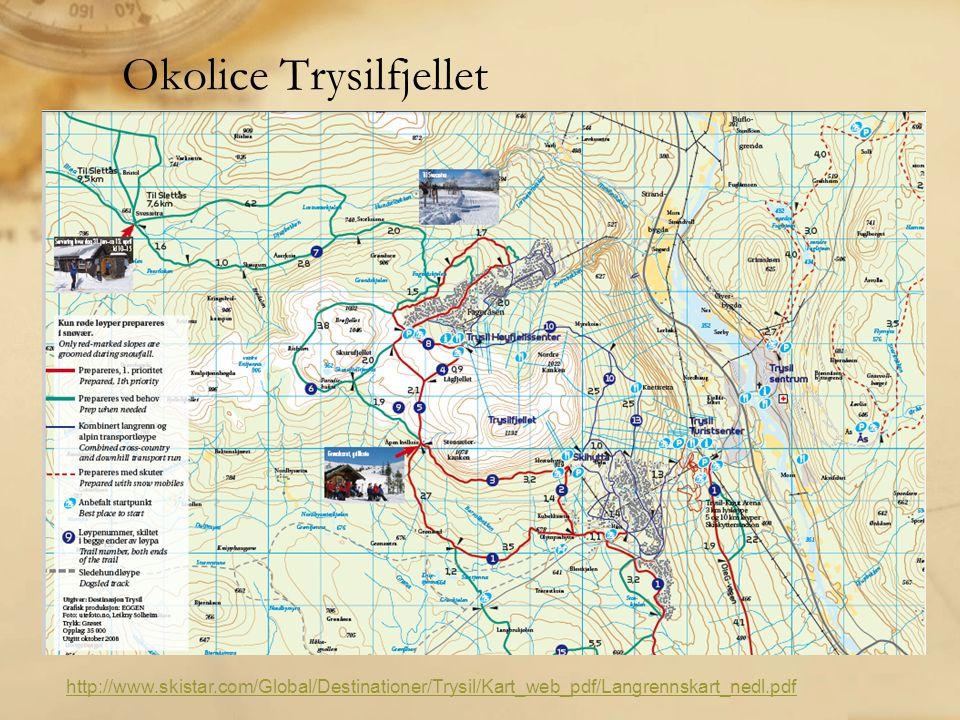 Okolice Trysilfjellet http://www.skistar.com/Global/Destinationer/Trysil/Kart_web_pdf/Langrennskart_nedl.pdf