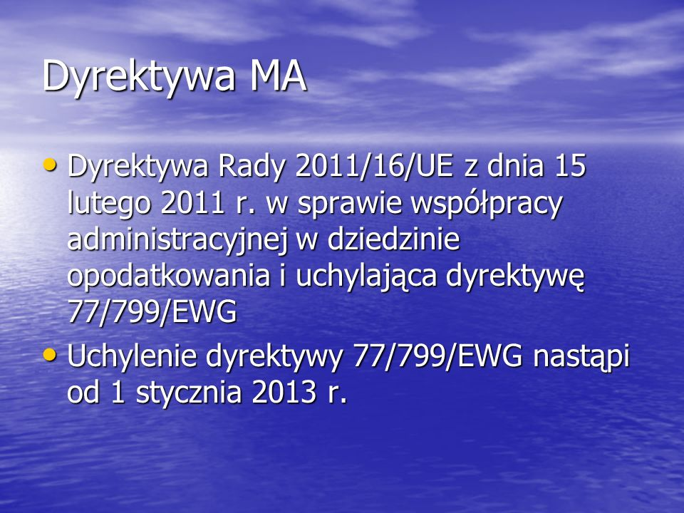 Dyrektywa MA Dyrektywa Rady 2011/16/UE z dnia 15 lutego 2011 r. w sprawie współpracy administracyjnej w dziedzinie opodatkowania i uchylająca dyrektyw