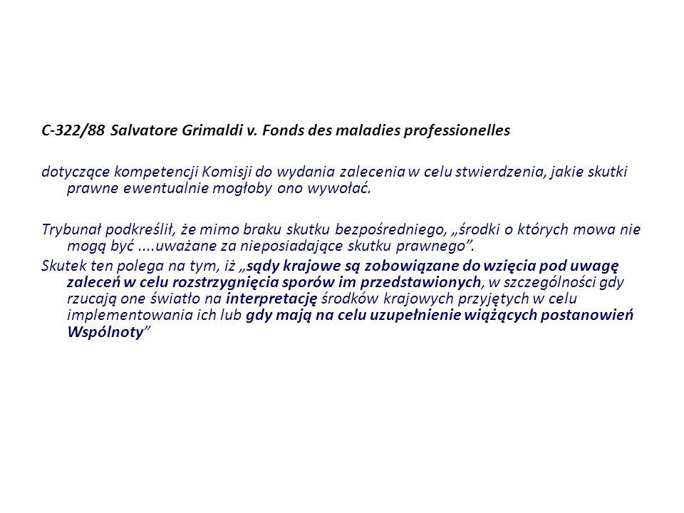 C-322/88 Salvatore Grimaldi v. Fonds des maladies professionelles dotyczące kompetencji Komisji do wydania zalecenia w celu stwierdzenia, jakie skutki