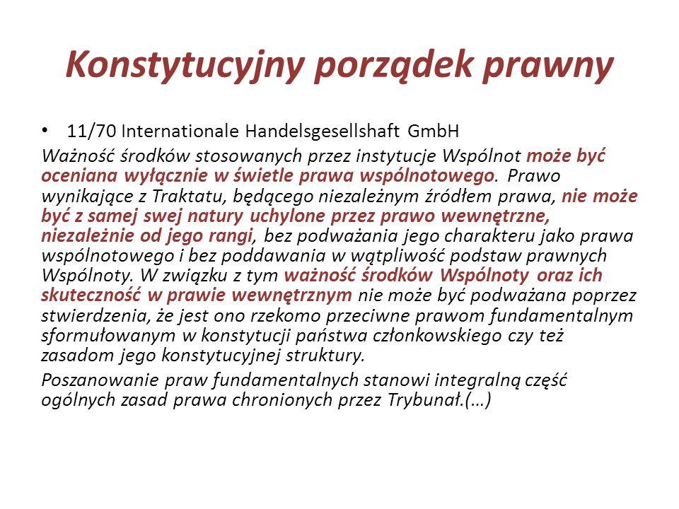 Konstytucyjny porządek prawny 11/70 Internationale Handelsgesellshaft GmbH Ważność środków stosowanych przez instytucje Wspólnot może być oceniana wył
