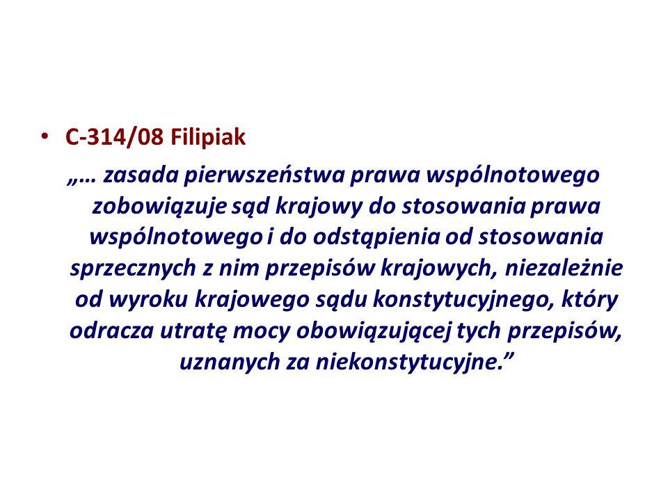 C 314/08 Filipiak … zasada pierwszeństwa prawa wspólnotowego zobowiązuje sąd krajowy do stosowania prawa wspólnotowego i do odstąpienia od stosowania