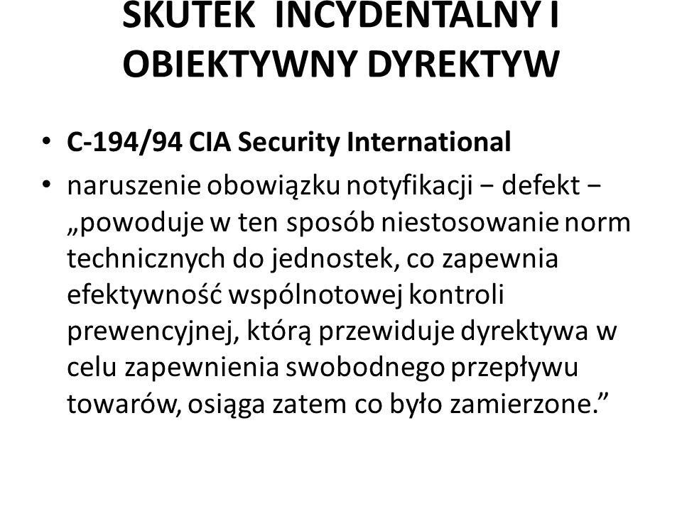 SKUTEK INCYDENTALNY I OBIEKTYWNY DYREKTYW C-194/94 CIA Security International naruszenie obowiązku notyfikacji defekt powoduje w ten sposób niestosowa