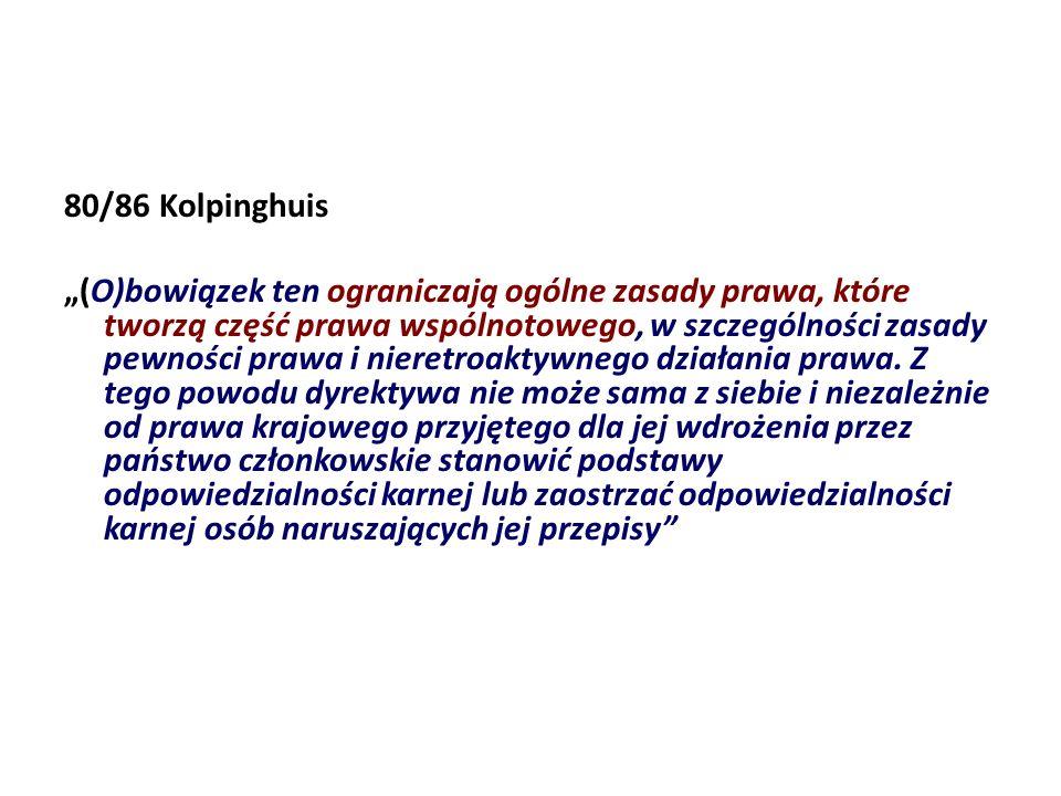 80/86 Kolpinghuis (O)bowiązek ten ograniczają ogólne zasady prawa, które tworzą część prawa wspólnotowego, w szczególności zasady pewności prawa i nie