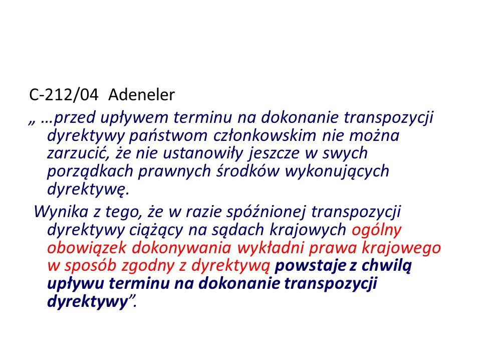 C 212/04 Adeneler …przed upływem terminu na dokonanie transpozycji dyrektywy państwom członkowskim nie można zarzucić, że nie ustanowiły jeszcze w swy
