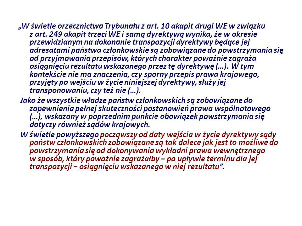 W świetle orzecznictwa Trybunału z art. 10 akapit drugi WE w związku z art. 249 akapit trzeci WE i samą dyrektywą wynika, że w okresie przewidzianym n