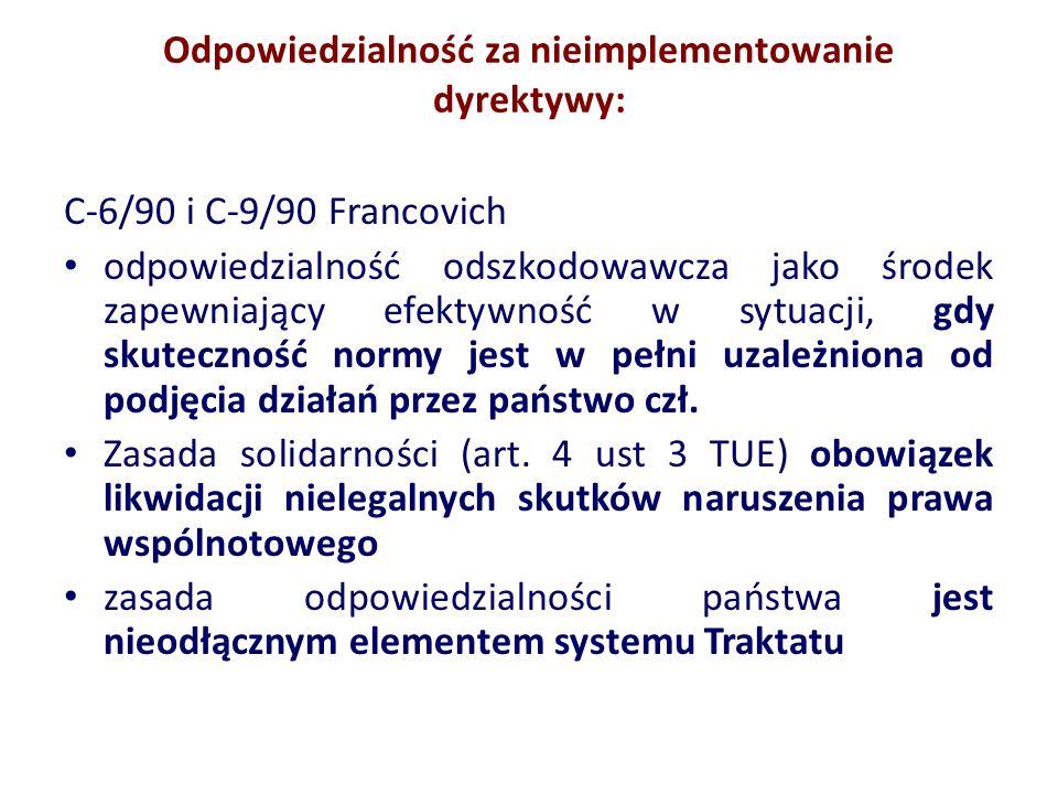 Odpowiedzialność za nieimplementowanie dyrektywy: C-6/90 i C-9/90 Francovich odpowiedzialność odszkodowawcza jako środek zapewniający efektywność w sy
