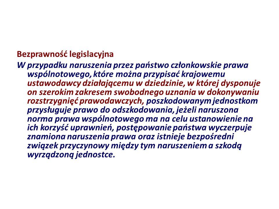 Bezprawność legislacyjna W przypadku naruszenia przez państwo członkowskie prawa wspólnotowego, które można przypisać krajowemu ustawodawcy działające