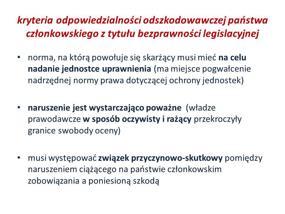 kryteria odpowiedzialności odszkodowawczej państwa członkowskiego z tytułu bezprawności legislacyjnej norma, na którą powołuje się skarżący musi mieć