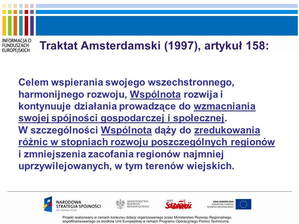 Traktat Amsterdamski (1997), artykuł 158: Celem wspierania swojego wszechstronnego, harmonijnego rozwoju, Wspólnota rozwija i kontynuuje działania pro