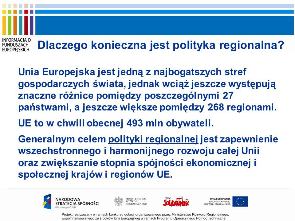 Dlaczego konieczna jest polityka regionalna? Unia Europejska jest jedną z najbogatszych stref gospodarczych świata, jednak wciąż jeszcze występują zna