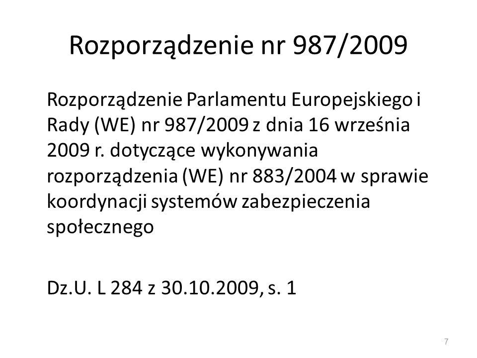 Zasady koordynacji Zasada równego traktowania Zasada przynależności do jednego systemu Zasada zachowania praw w trakcie nabywania Zasada zachowania praw nabytych Zasada współpracy instytucji zabezpieczenia społecznego (pomocy urzędowej, lojalnej współpracy) 38