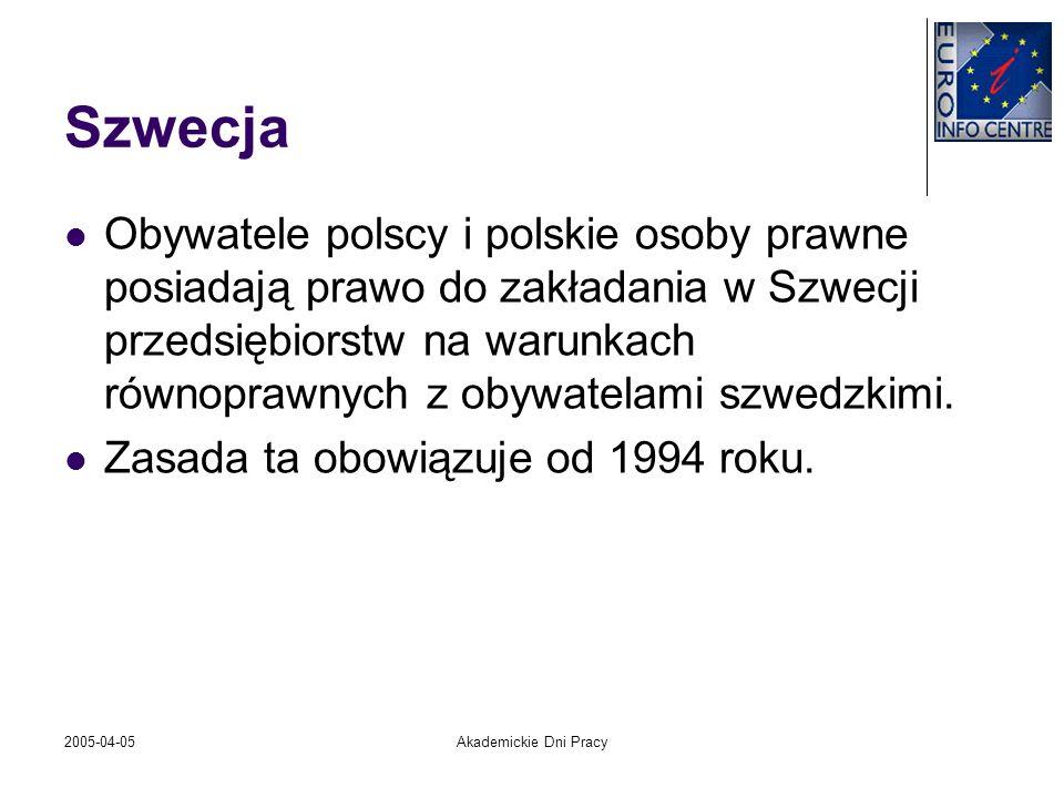2005-04-05Akademickie Dni Pracy Szwecja Obywatele polscy i polskie osoby prawne posiadają prawo do zakładania w Szwecji przedsiębiorstw na warunkach r