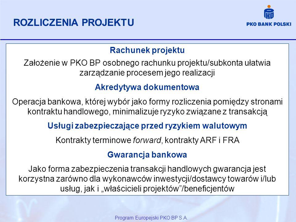Program Europejski PKO BP S.A. Rachunek projektu Założenie w PKO BP osobnego rachunku projektu/subkonta ułatwia zarządzanie procesem jego realizacji A