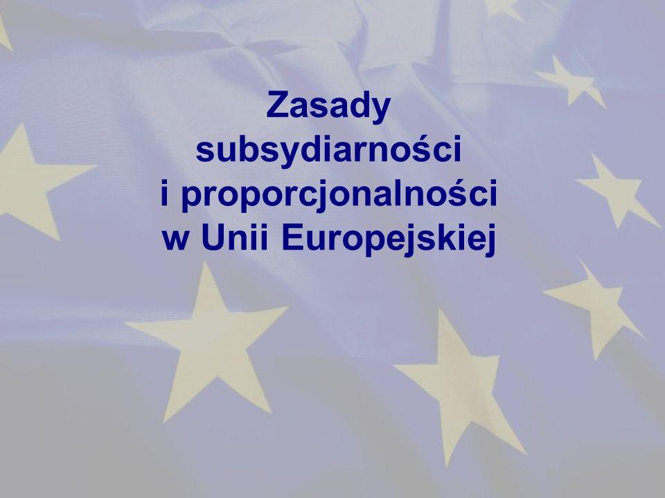 Zasady subsydiarności i proporcjonalności w Unii Europejskiej