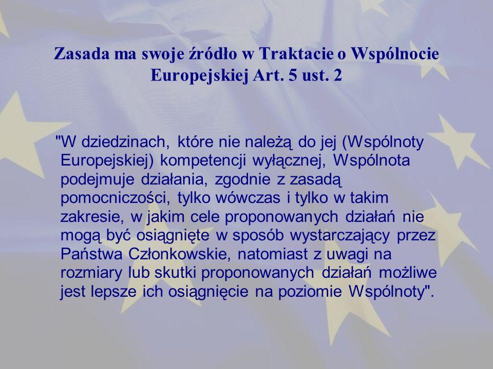 Zasada ma swoje źródło w Traktacie o Wspólnocie Europejskiej Art.