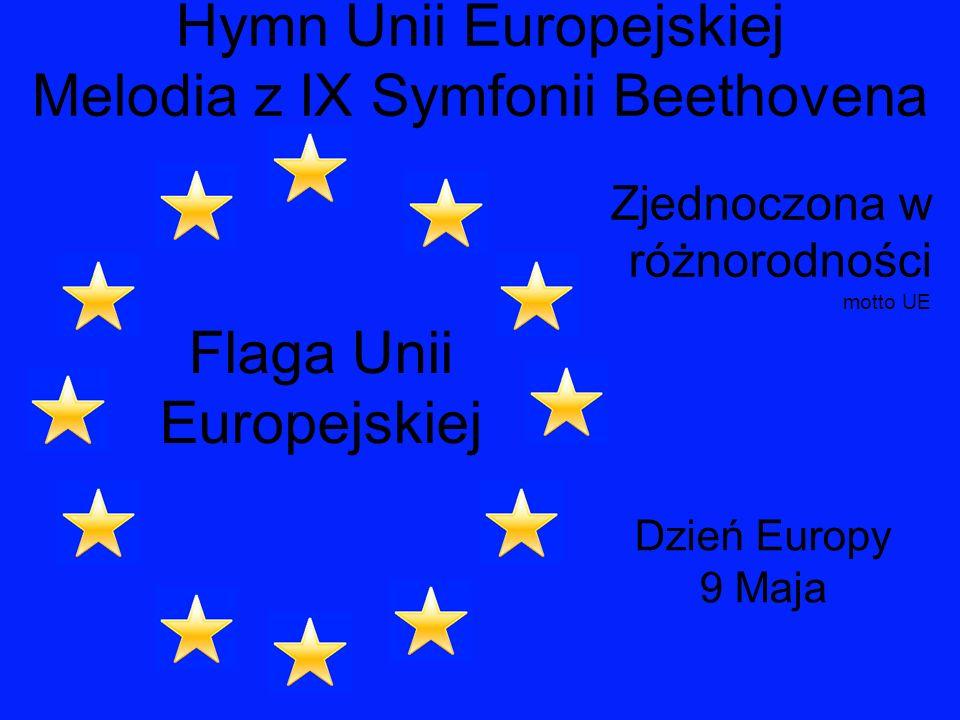 Flaga Unii Europejskiej Hymn Unii Europejskiej Melodia z IX Symfonii Beethovena Zjednoczona w różnorodności motto UE Dzień Europy 9 Maja