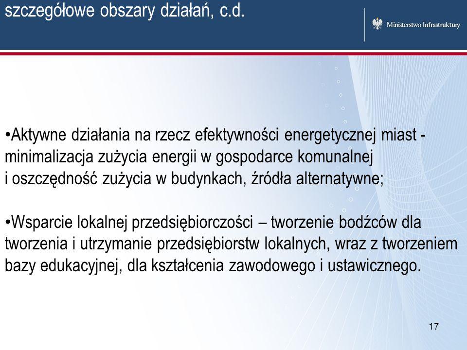 17 szczegółowe obszary działań, c.d. Aktywne działania na rzecz efektywności energetycznej miast - minimalizacja zużycia energii w gospodarce komunaln