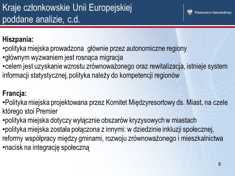 8 Kraje członkowskie Unii Europejskiej poddane analizie, c.d. Hiszpania: polityka miejska prowadzona głównie przez autonomiczne regiony głównym wyzwan