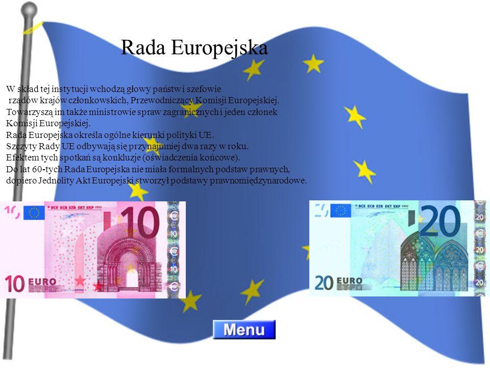 W skład tej instytucji wchodzą głowy państw i szefowie rządów krajów członkowskich, Przewodniczący Komisji Europejskiej. Towarzyszą im także ministrow