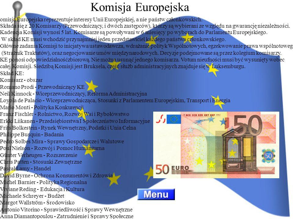 omisja Europejska reprezentuje interesy Unii Europejskiej, a nie państw członkowskich. Składa się z 20 Komisarzy (Przewodniczący, i dwóch zastępców),