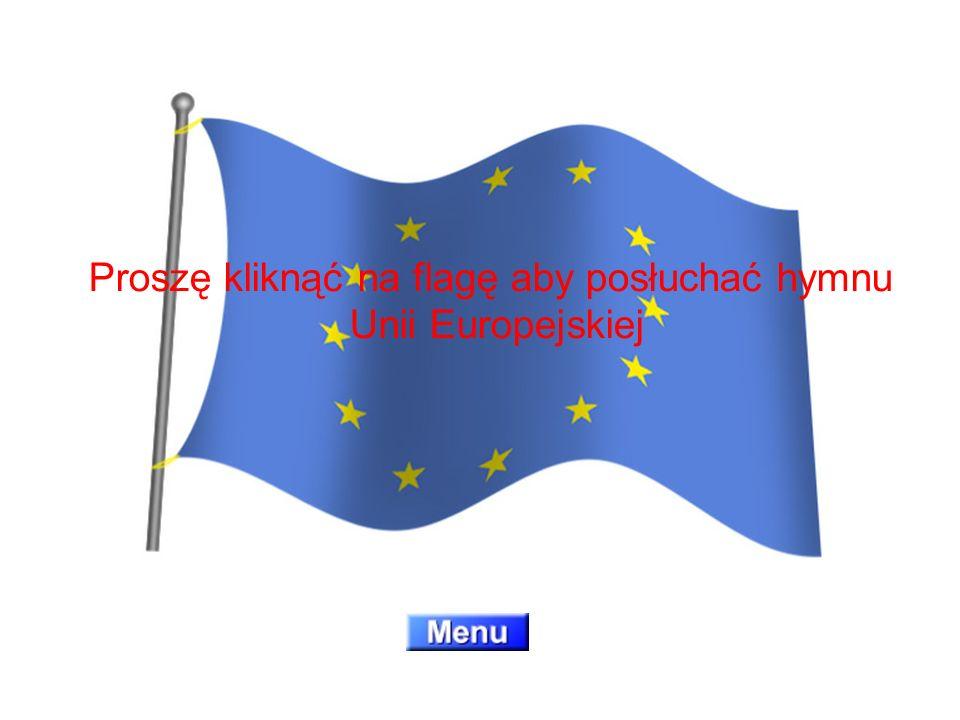 Proszę kliknąć na flagę aby posłuchać hymnu Unii Europejskiej