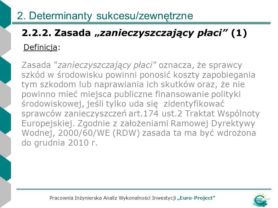 2. Determinanty sukcesu/zewnętrzne 2.2.2. Zasada zanieczyszczający płaci (1) Zasada