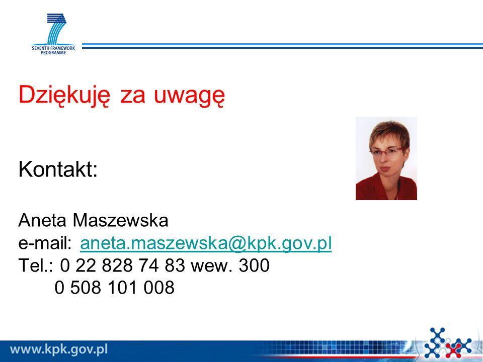 Dziękuję za uwagę Kontakt: Aneta Maszewska e-mail: aneta.maszewska@kpk.gov.planeta.maszewska@kpk.gov.pl Tel.: 0 22 828 74 83 wew. 300 0 508 101 008