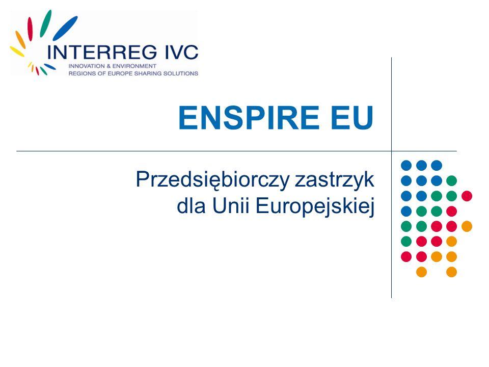 ENSPIRE EU 5 listopada 2009 rok, Sztokholm Komitet Monitorujący programu INTERREG IV C zatwierdził wniosek na realizację projektu Enspire EU = Entrepreneurial Inspiration for the European Union = Inspiracja Przedsiębiorczości Unii Europejskiej