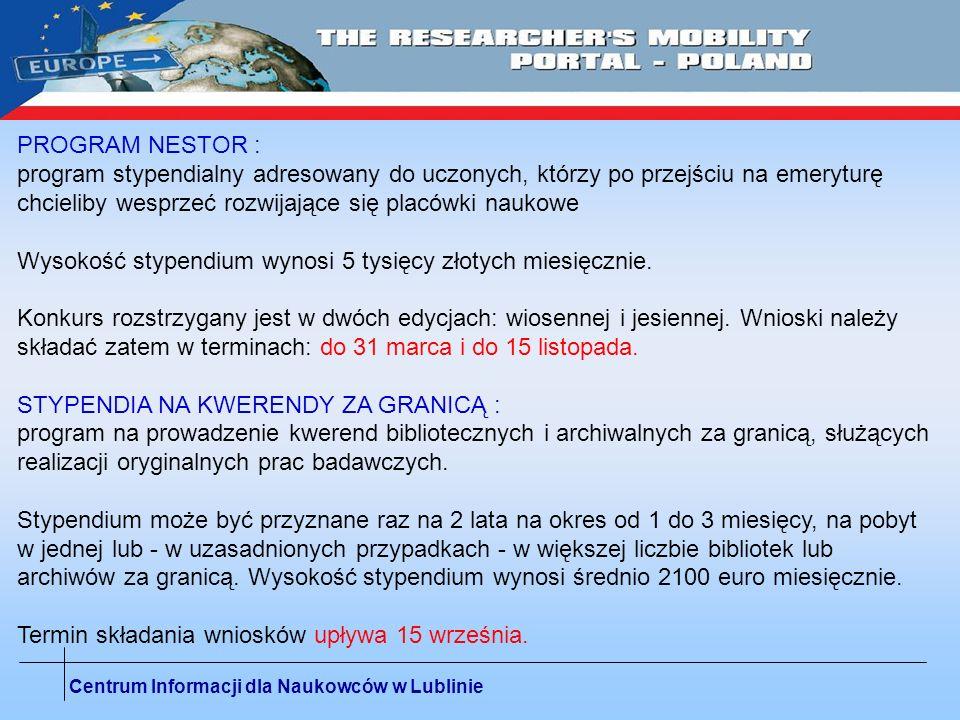Centrum Informacji dla Naukowców w Lublinie PROGRAM NESTOR : program stypendialny adresowany do uczonych, którzy po przejściu na emeryturę chcieliby w
