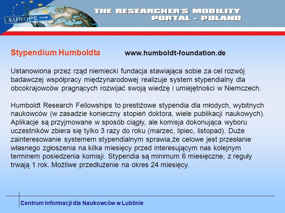 Centrum Informacji dla Naukowców w Lublinie Stypendium Humboldta www.humboldt-foundation.de Ustanowiona przez rząd niemiecki fundacja stawiająca sobie