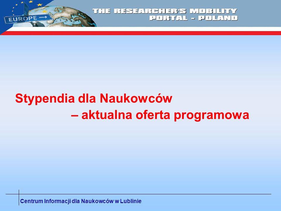 Centrum Informacji dla Naukowców w Lublinie 6 program ramowy – wyszukiwarka ofert Marie Curie http://cordis.europa.eu/mc-opportunities/