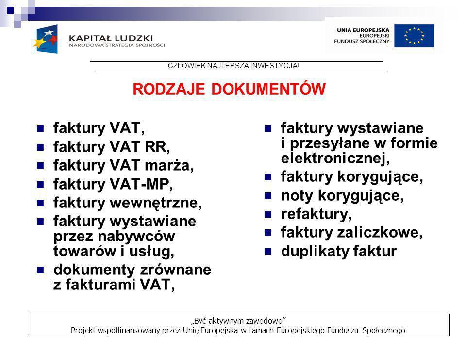 faktury VAT, faktury VAT RR, faktury VAT marża, faktury VAT-MP, faktury wewnętrzne, faktury wystawiane przez nabywców towarów i usług, dokumenty zrówn