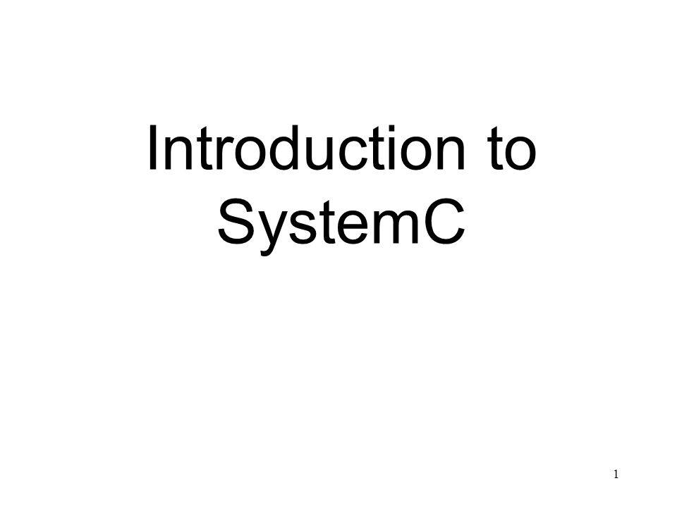 1 Introduction to SystemC