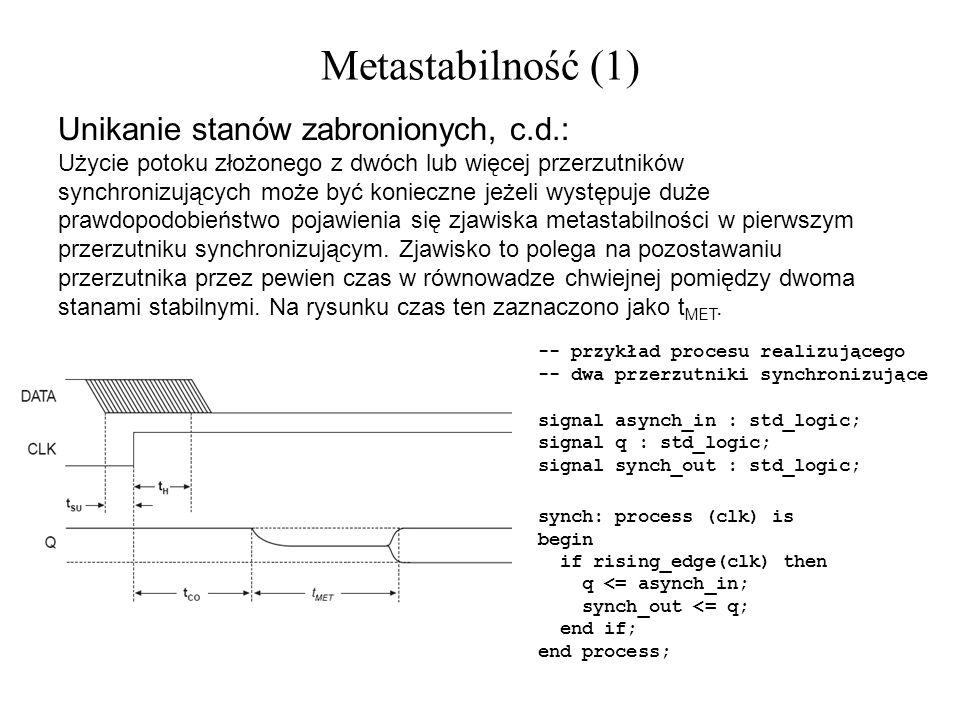Metastabilność (1) Unikanie stanów zabronionych, c.d.: Użycie potoku złożonego z dwóch lub więcej przerzutników synchronizujących może być konieczne j