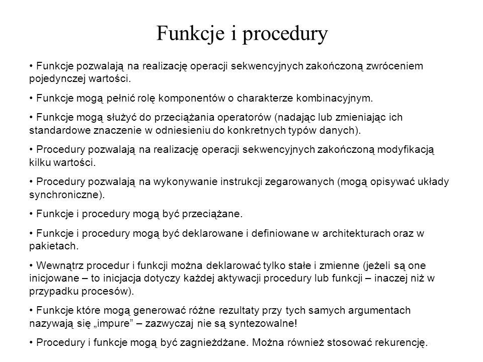 Funkcje i procedury Funkcje pozwalają na realizację operacji sekwencyjnych zakończoną zwróceniem pojedynczej wartości. Funkcje mogą pełnić rolę kompon