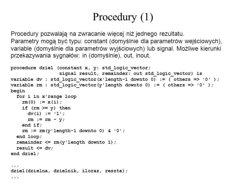 Procedury (1) Procedury pozwalają na zwracanie więcej niż jednego rezultatu. Parametry mogą być typu: constant (domyślnie dla parametrów wejściowych),