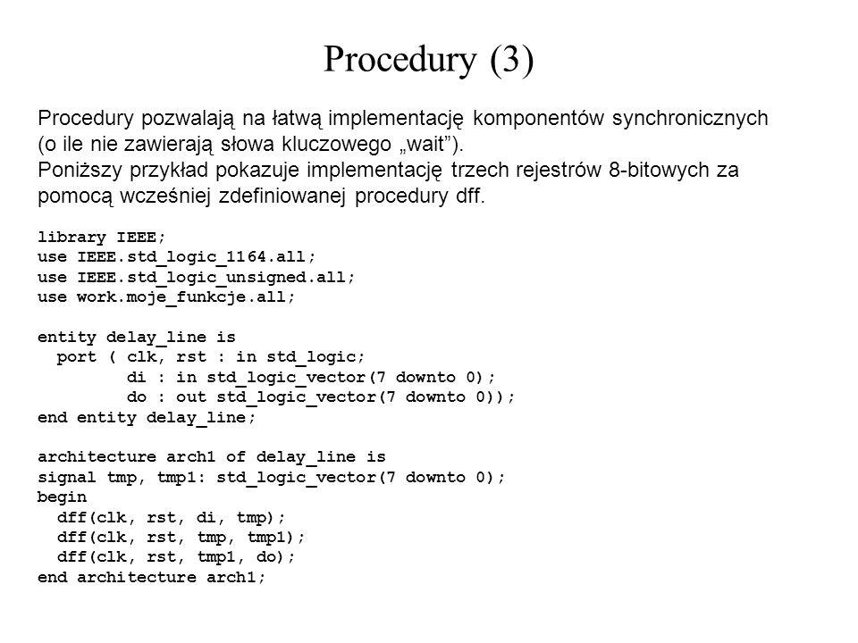Procedury (3) Procedury pozwalają na łatwą implementację komponentów synchronicznych (o ile nie zawierają słowa kluczowego wait). Poniższy przykład po