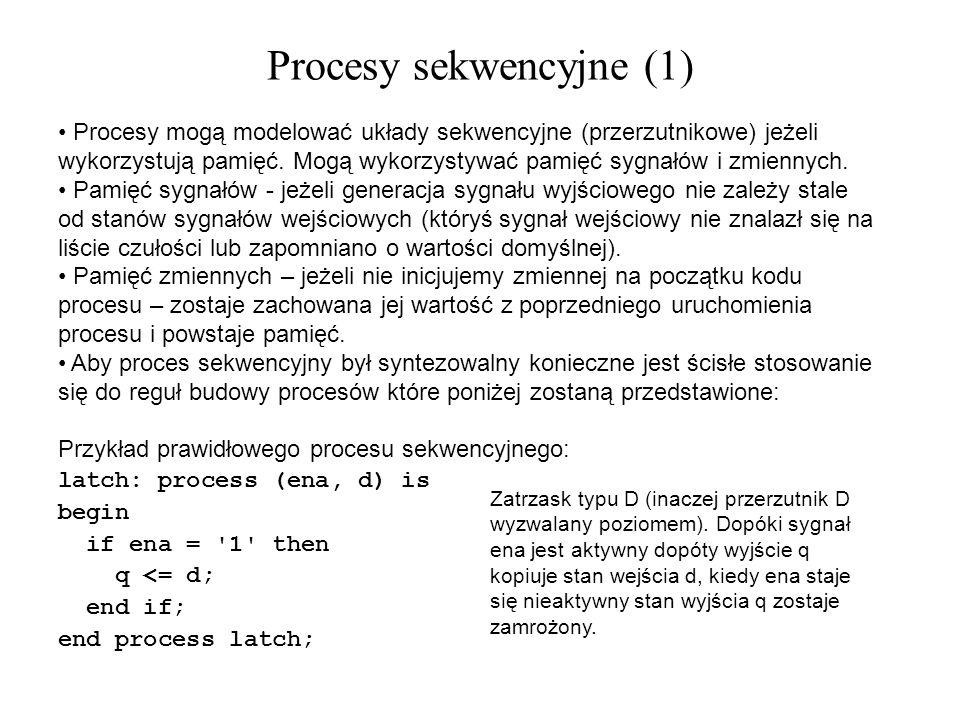 Procesy mogą modelować układy sekwencyjne (przerzutnikowe) jeżeli wykorzystują pamięć. Mogą wykorzystywać pamięć sygnałów i zmiennych. Pamięć sygnałów