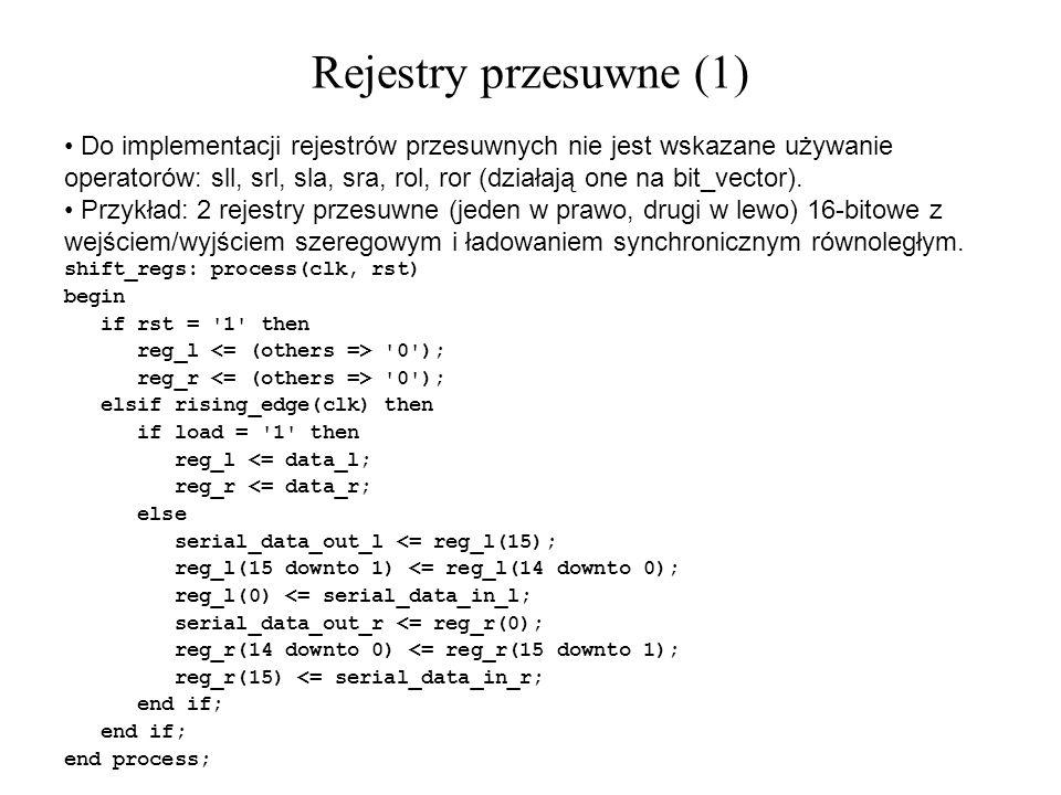 Rejestry przesuwne (1) Do implementacji rejestrów przesuwnych nie jest wskazane używanie operatorów: sll, srl, sla, sra, rol, ror (działają one na bit