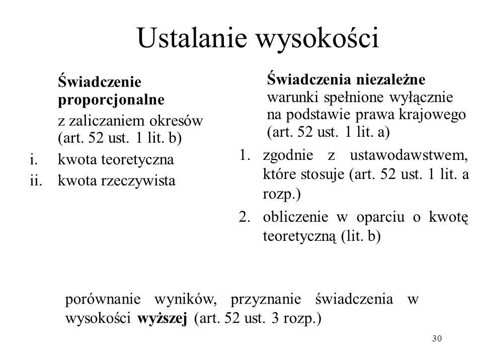 30 Ustalanie wysokości Świadczenie proporcjonalne z zaliczaniem okresów (art. 52 ust. 1 lit. b) i.kwota teoretyczna ii.kwota rzeczywista Świadczenia n