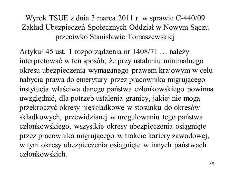 Wyrok TSUE z dnia 3 marca 2011 r. w sprawie C 440/09 Zakład Ubezpieczeń Społecznych Oddział w Nowym Sączu przeciwko Stanisławie Tomaszewskiej Artykuł
