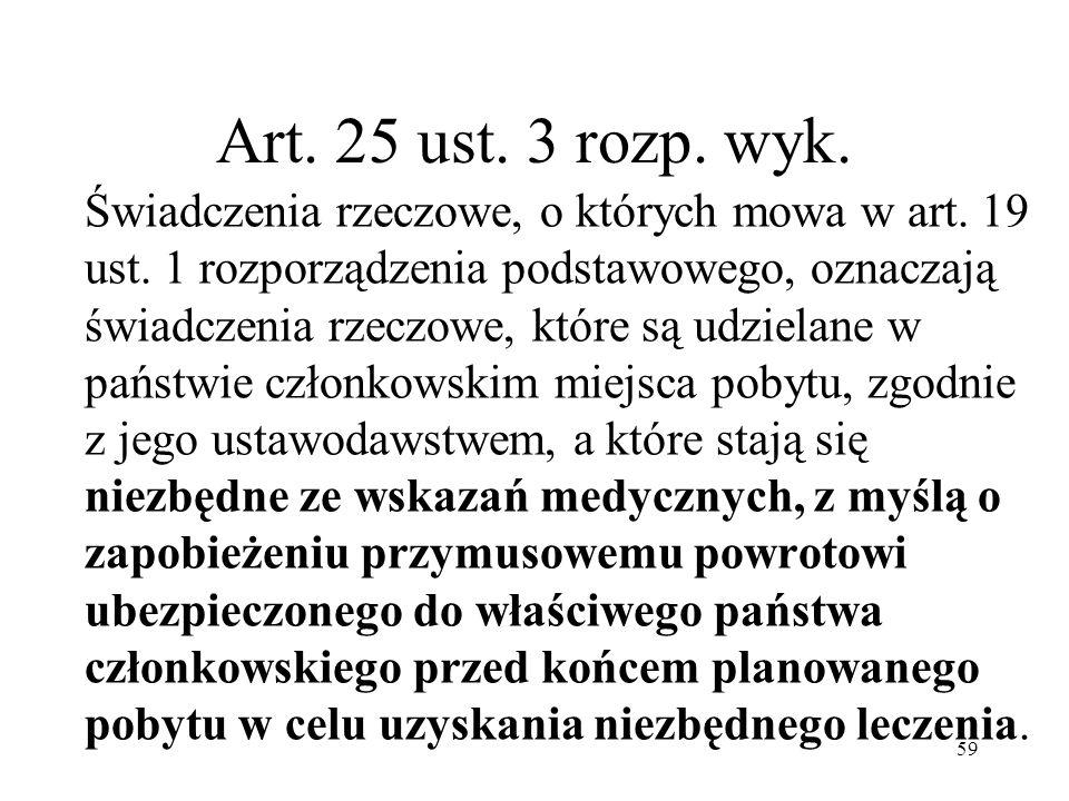 Art. 25 ust. 3 rozp. wyk. Świadczenia rzeczowe, o których mowa w art. 19 ust. 1 rozporządzenia podstawowego, oznaczają świadczenia rzeczowe, które są