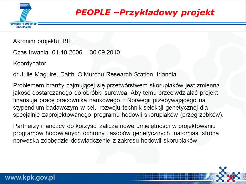 PEOPLE –Przykładowy projekt Akronim projektu: BIFF Czas trwania: 01.10.2006 – 30.09.2010 Koordynator: dr Julie Maguire, Daithi OMurchu Research Statio
