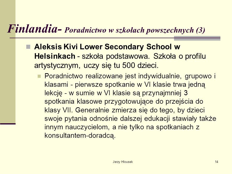Jerzy Hlousek14 Finlandia- Poradnictwo w szkołach powszechnych (3) Aleksis Kivi Lower Secondary School w Helsinkach - szkoła podstawowa. Szkoła o prof